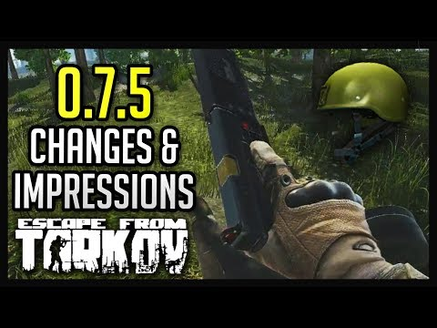 Escape from Tarkov - Patch 0.7.5 Changes and Impressions