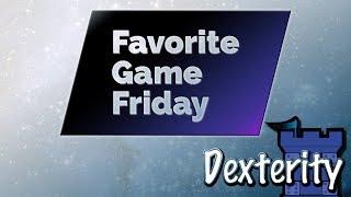 Favorite Game Friday: Dexterity Games