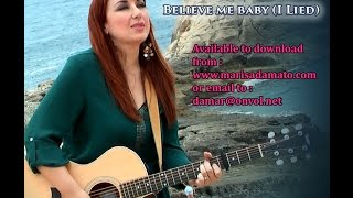 Marisa D'Amato - Believe Me Baby (I Lied)