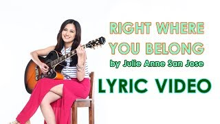 Right Where You Belong - Julie Anne San Jose [LYRIC VIDEO]