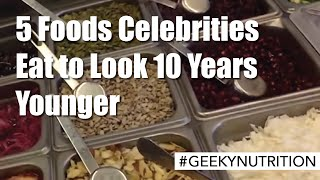 5 Foods Celebrities Eat to Look 10 Years Younger