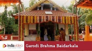 Garodi Sri Brahma Baidarkala Temple, Kasaragod