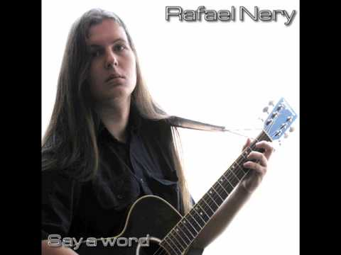 Rafael Nery - Say a Word