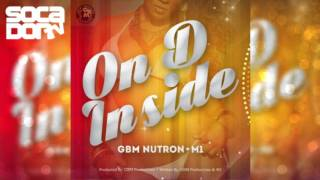 GBM Nutron x M1 aka Menace - On D Inside (2017 Soca)