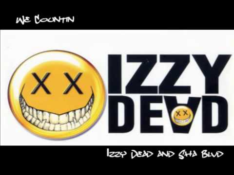 We Countin/ U Know - Izzy Dead and Sha Blvd