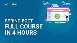 Spring Boot Full Course - Learn Spring Boot In 4 Hours | Spring Boot Tutorial For Beginner | Edureka