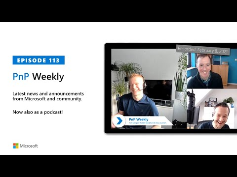 Microsoft 365 PnP Weekly – Episode 113