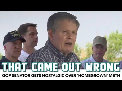 GOP Senator Gets Nostalgic Over 'Homegrown' Meth