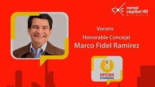 RENDICIÓN DE CUENTAS CANAL CAPITAL - Concejal Marco Fidel Ramírez- 1er semestre/ 2017