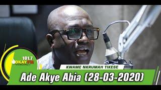 Ade Akye Abia With Kwame Nkrumah Tikese On Okay 101.7 Fm (28/03/2020)