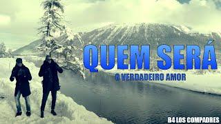B4 - Quem Será (O Verdadeiro Amor) [Official Video High Quality Mp3]