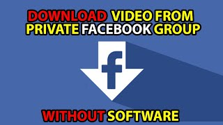 How To Download A  From A Private Facebook Group 2021