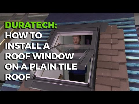 How To Install a Duratech Roof Window on a Plain Tile Roof