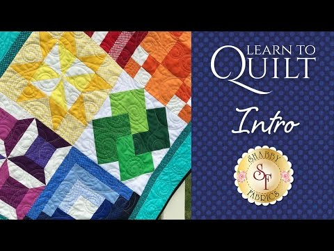 Learn to Quilt Part 1 | a Shabby Fabrics Quilting Tutorial