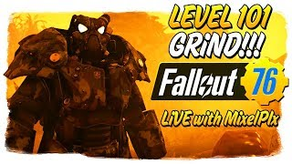 Level 101 Grind CONTINUES /w MixelPlx - Happy Sunday - Fallout 76 LIVE🔴