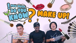 How Much Do You Know - Makeup