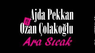 Ajda Pekkan feat. Ozan Çolakoğlu - Ara Sıcak