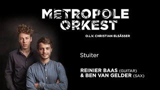 Metropole Orkest with Reinier Baas & Ben van Gelder - Stuiter