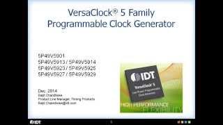 VersaClock 5 Programmable Clock Generators Overview by IDT