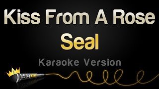 Seal   Kiss From A Rose (Karaoke Version)
