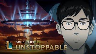 Doublelift: Unstoppable | League of Legends