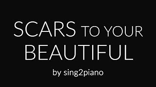 Scars to Your Beautiful (Piano karaoke Instrumental) Alessia Cara
