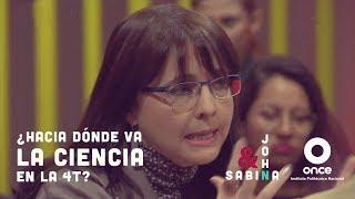John y Sabina - ¿Hacia dónde va la ciencia con la 4T? (María Elena Álvarez-Buylla)