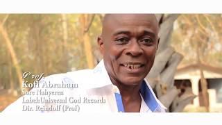 PROF  KOFI ABRAHAM - Track - SORE NAHYEREN (Official Video)