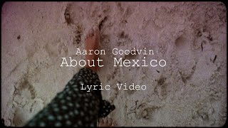 Aaron Goodvin About Mexico