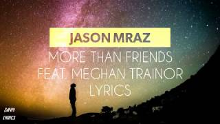 Jason Mraz   More Than Friends Ft. Meghan Trainor Lyrics