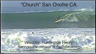 """Church"" San Onofre CA. surfing"