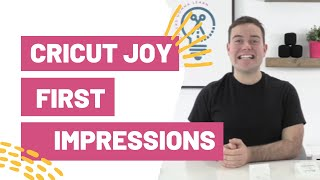 Cricut Joy First Impressions - Everything You ARENT Being Told