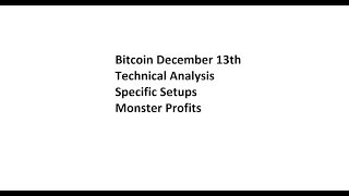 Bitcoin Technical Analysis December 13th - Specific R:R Setups - BYE EUROPE!