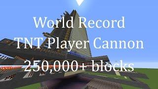 World Record TNT Player Cannon   250,000 Blocks