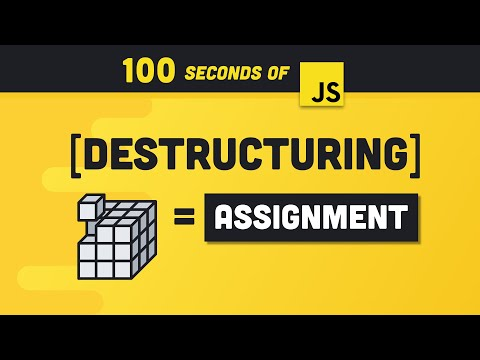 JS Destructuring in 100 seconds