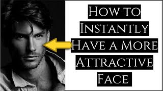 How To INSTANTLY Have A MORE Attractive FACE Men | Tips To LOOK More ATTRACTIVE (10 Simple Tricks!)