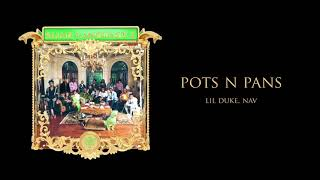 Young Stoner Life & Lil Duke - Pots N Pans (feat. Nav) [Official Audio]