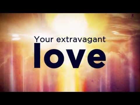 Extravagant Love - Youtube Lyric Video