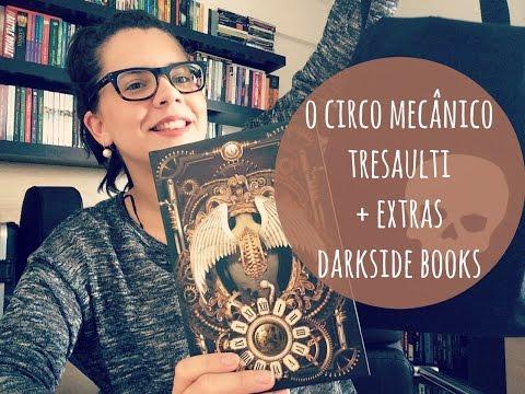 O CIRCO MECÃNICO TRESAULTI + SORTEIO + EXTRAS DARKSIDE BOOKS