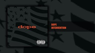 Dope - Intervention - Felons and Revolutionaries (9/14) [HQ]