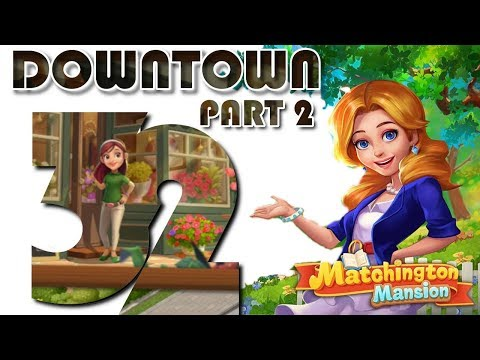 MATCHINGTON MANSION - DOWNTOWN NEW UPDATE - VISITING THE NEIGHBORHOOD (#32)