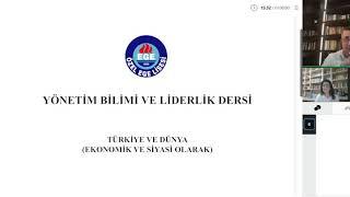 9 Haziran tarihli Yönetim Bilimi ve Liderlik dersi: Covid19 Salgını Devam Ederken Türkiye ve Dünyada