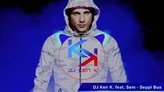 DJ Ken K  Feat  Sam    Seppi Bua