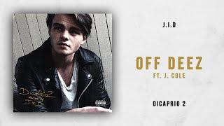 J.I.D   Off Deez Ft. J. Cole (DiCaprio 2)