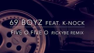 69 Boyz Feat. K-Nock - Five O Five O (Here They Come) [rickyBE Remix]