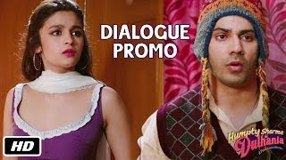 Main paida hi hot hui thi - Dialogue Promo 7 - Humpty Sharma Ki Dulhania