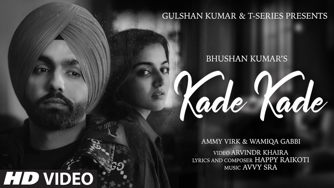 Kade Kade Lyrics by Ammy Virk Ft. Wamiqa Gabbi