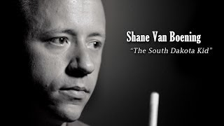 """The South Dakota Kid"" The Shane Van Boening Story"