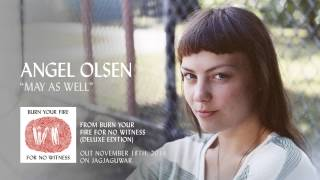 Angel Olsen - May As Well
