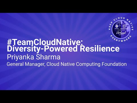 Image thumbnail for talk Keynote: #TeamCloudNative: Diversity-Powered Resilience